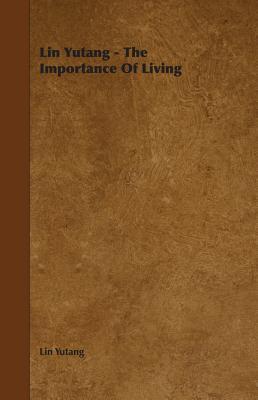 Lin Yutang - The Importance of Living