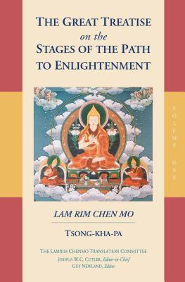 The Great Treatise on the Stages of the Path to Enlightenment: The Lamrim Chenmo