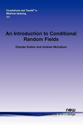 An Introduction to Conditional Random Fields (Foundations and Trends