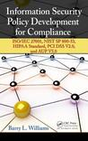 Information Security Policy Development for Compliance by Barry L. Williams