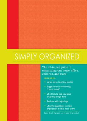 Simply Organized: The all-in-one guide to organizing your home, office, children, and more!