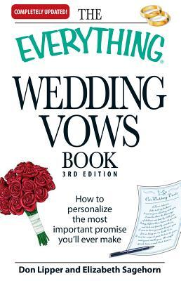 The Everything Wedding Vows Book: How to personalize the most important promise you'll ever make