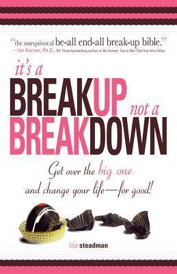 It's a Breakup Not a Breakdown by Lisa Steadman