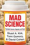 Mad Science: The Disorders of American Psychiatry