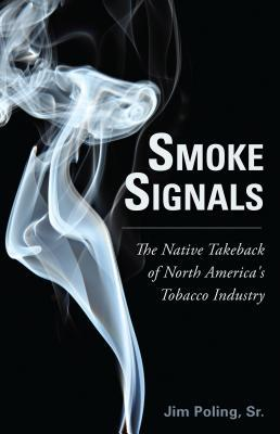Smoke Signals: The Native Takeback of North America's Tobacco Industry