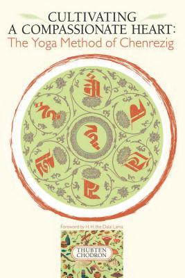 Cultivating a Compassionate Heart: The Yoga Method of Chenrezig