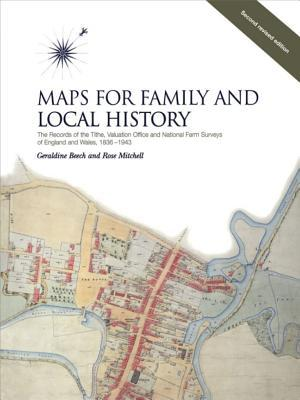 Maps for Family and Local History (2nd Edition): The Records of the Tithe, Valuation Office and National Farm Surveys, Second Edition
