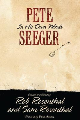 Pete Seeger: In His Own Words