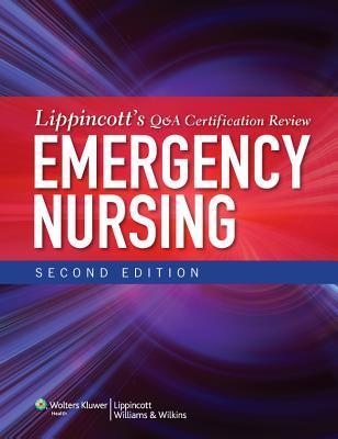 Lippincott's Q&A Certification Review: Emergency Nursing