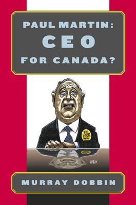 Paul Martin: CEO for Canada?