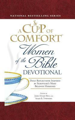 A Cup of Comfort Women of the Bible Devotional by James Stuart Bell Jr.