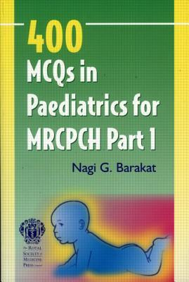 400 McQs in Paediatrics for Mrcpch Part 1