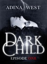 Dark Child (the Awakening): Episode 1 (Dark Child, #1.1)