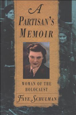 Partisan's Memoir: Woman of the Holocaust