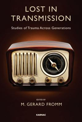 Lost in Transmission: Studies of Trauma Across Generations
