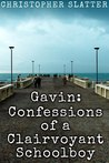 Gavin: Confessions of a Clairvoyant Schoolboy