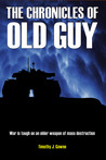 The Chronicles of Old Guy by Timothy J. Gawne