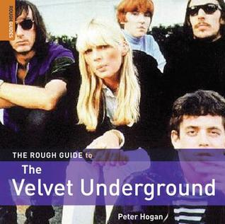The Rough Guide to the Velvet Underground by Peter Hogan