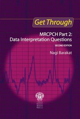 Get Through Mrcpch Mrcpch Part 2: Data Interpretation Questions