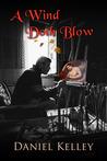 A Wind Doth Blow by Daniel Kelley