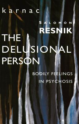 the-delusional-person-bodily-feelings-in-psychosis