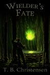 Wielder's Fate (Wielder, #3)