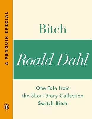 Bitch: One Tale from the Short Story Collection Switch Bitch