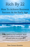 Rich By 22: How To Achieve Business Success At An Early Age