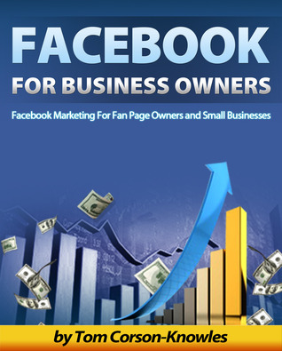 Facebook For Business Owners by Tom Corson-Knowles
