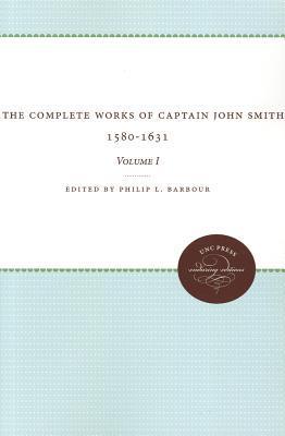 the-complete-works-of-captain-john-smith-1580-1631-volume-i-volume-i
