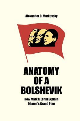 Anatomy of a Bolshevik: How Marx & Lenin Explain Obama's Grand Plan