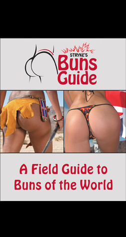 Stryke's Buns Guide: A Field Guide to Buns of the World