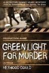 Green Light for Murder by Heywood Gould