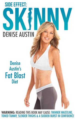 Side Effect Skinny: Denise Austin's Fat Blast Diet