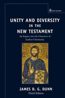 Unity and Diversity in the New Testament by James D.G. Dunn