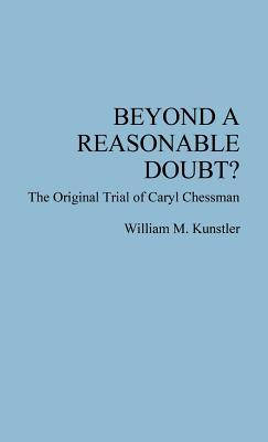Beyond a Reasonable Doubt?: The Original Trial of Caryl Chessman