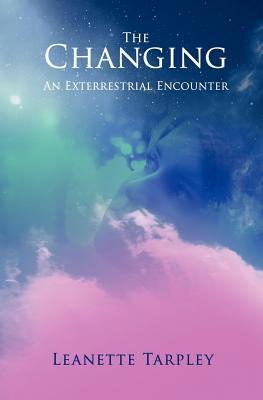 The Changing: An Extraterrestrial Encounter