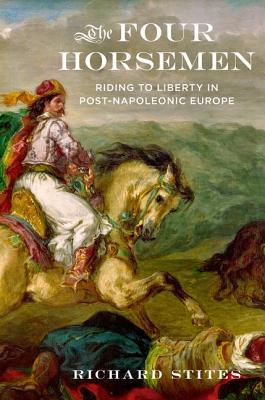 The Four Horsemen: Riding to Liberty in Post-Napoleonic Europe
