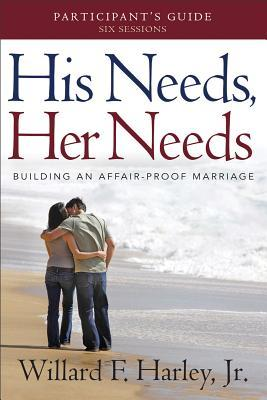 His Needs, Her Needs Participant's Guide: Building an Affair-Proof Marriage