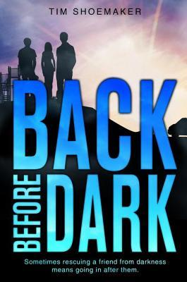 Image result for back before dark tim shoemaker