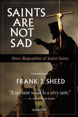 saints-are-not-sad-short-biographies-of-joyful-saints