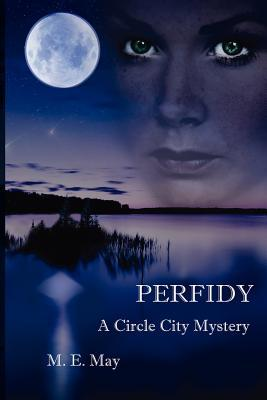 Perfidy by M.E. May