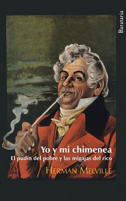 Yo y mi chimenea / El pudín del pobre y las migajas del rico
