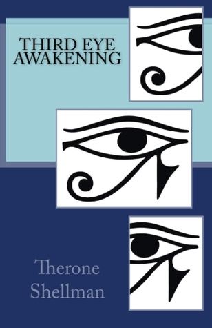 Third Eye Awakening - Therone Shellman