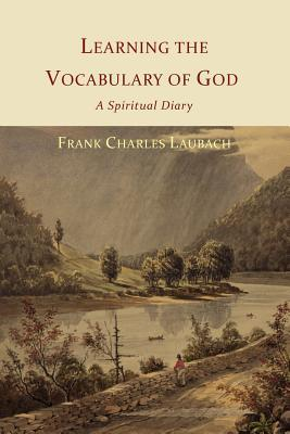 Learning the Vocabulary of God: A Spiritual Diary