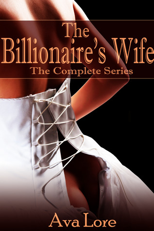 The Billionaire's Wife: The Complete Series (The Billionaire's Wife #1-9)