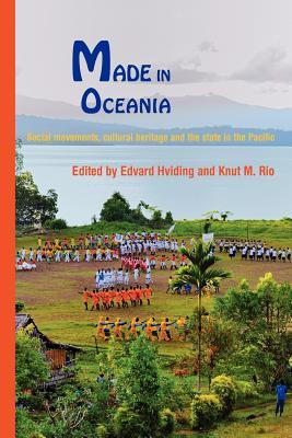 Made in Oceania: Social Movements, Cultural Heritage and the State in the Pacific
