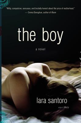The Boy by Lara Santoro
