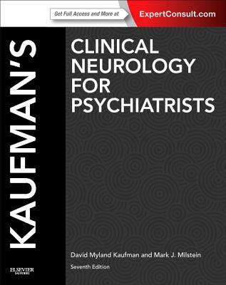 Kaufman's Clinical Neurology for Psychiatrists: Expert Consult: Online and Print