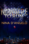 Nowhere to Run by Nina D'Angelo